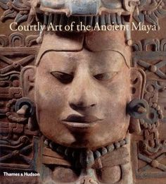 Courtly Art of the Ancient Maya Hardcover Book 2004 Mary Miller Simon Martin Maya, Unexplained Mysteries, Most Popular Books, Books To Read Online, Read Books, Ancient Ruins, Friends Show, Archaeology, Apocalypse