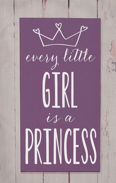 Every Little Girl is a Princess- Wooden Sign - Typography Word Art - Your Choice of Color - Home Decor