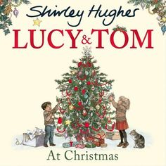 Booktopia has Lucy and Tom at Christmas, Lucy and Tom by Shirley Hughes. Buy a discounted Paperback of Lucy and Tom at Christmas online from Australia's leading online bookstore. Jolly Christmas Postman, Christmas Uk, Father Christmas, A Christmas Story, Holiday, Childrens Christmas Books, Childrens Books, Margaret Mahy, Shirley Hughes
