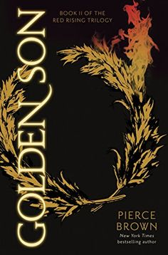 Golden Son: Book II of The Red Rising Trilogy by Pierce Brown An Amazon best book of 2015 so far.