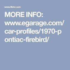 MORE INFO: www.egarage.com/car-profiles/1970-pontiac-firebird/