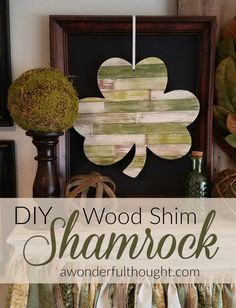 DIY Wood Shim Shamrock | awonderfulthought.com-This year I wanted to do a shabby chic theme and I thought making something out of wood shims would fit in perfectly.  I found an unfinished mdf shamrock at Hobby Lobby to decorate with so I decided to make a DIY wood shim shamrock.