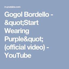"Gogol Bordello - ""Start Wearing Purple"" (official video) - YouTube"
