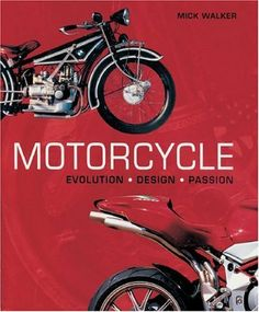 Motorcycle: Evolution, Design, Passion by Mick Walker. $35.77. Publication: August 23, 2006. 224 pages. Reading level: Ages 18 and up. Author: Mick Walker. Publisher: The Johns Hopkins University Press (August 23, 2006)