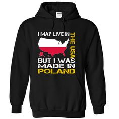 I May Live in the United States But I Was Made in Poland Yellow T-Shirts, Hoodies. Get It Now ==► https://www.sunfrog.com/States/I-May-Live-in-the-United-States-But-I-Was-Made-in-Poland-Yellow-mkqcdxiuwn-Black-Hoodie.html?41382