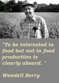 Words from the wise and witty Wendell Berry