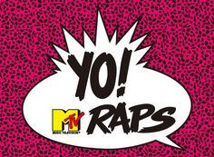 YO! MTV RAPS.  Used to rush home to catch it on MTV and stand in front of the television doing all the dance moves and singing along, lol.