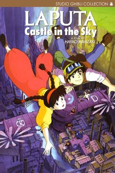 Laputa: Castle in the Sky (1986)   Tenkû no shiro Rapyuta    A young boy and a girl with a magic crystal must race against pirates and foreign agents in a search for a legendary floating castle.