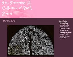 Dai Dreaming: A Collection of Birth Stories. This is the story of a midwife, or dai, who has watched the birth goddess herself, Shashthi, in vivid and dramatic dream visions, both beautiful and terrifying. LINK: https://sites.google.com/site/diaryofadai/