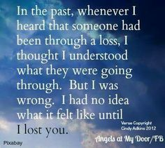 Willie ♡.  I'm so sorry I didn't know what my Dad was going thru when we lost my Mom.  I know know & my heart is broken.  No one can know the feeling of broken hearated loss until they lose the love of their life!  I love you forever & always, Honey!