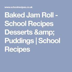 Baked Jam Roll - School Recipes Desserts & Puddings   School Recipes