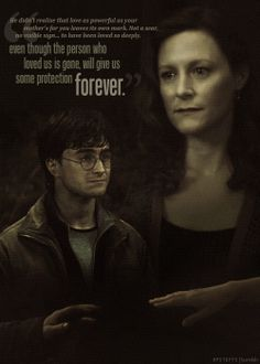 """""""He didn't realize that love as powerful as your mother's for you leaves its own mark. Not a scar, no visible sign... to have been loved so deeply, even though the person who loved us is gone, will give us some protection forever."""""""