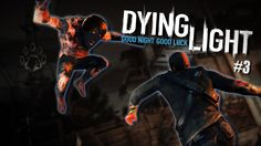 Grizzly Plays: Dying Light [P3]