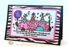 Love Becky's Card (and the sentiment too - too cute!)  Birthday card featuring this week's New Release image from Bugaboo Stamps.  Party Pig Trio.