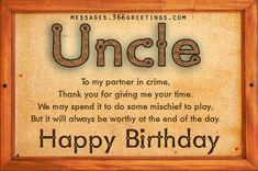 Birthday Quotes : Happy Birthday wishes quotes for uncle: to my partner in crime,thank you for giv… Uncle Birthday Quotes, Birthday Wishes For Uncle, Uncle Quotes, Birthday Message For Daughter, Happy Birthday Wishes Quotes, Niece Birthday, Niece Quotes, Husband Birthday, Birthday Nails