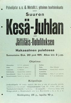 Suuren Kesä-Juhlan; mainos, ohjelma  Helsingin Työväen Kirjapaino 20.8.1911   Helsingin kaupunginmuseo  sekä Jättiläis-Ilotulituksen Ohjelma: Alkusoittoa, H.T.Y. Soittokunta Puhe, Edustaja O. Jalava Lausuntoa, V. Mantere Köörilaulua, Suomal.-Virol. sekakööri Sauvaliikkeita, Herm. T. y:n naisvoim. Kansallistanssia, Soitann. os. tanssijat Soittoa Puhe, Miina Sillanpaa Köörilaulua, Suomal.-Virol. sekakööri Lausuntoa Pyramiideja, Herm. T. y:n naisvoim. Ilveilyä, S. T. y:n näyttelyseura…