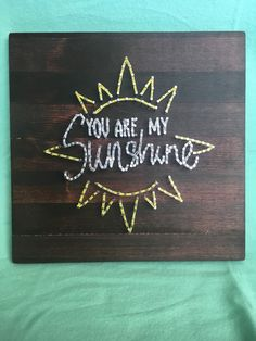 You Are My Sunshine String Art by StringPopShop on Etsy https://www.etsy.com/listing/584592800/you-are-my-sunshine-string-art