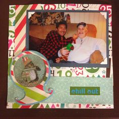 Chill Out Christmas, Father & Son - in- law: Page 5 ... This is a 8 by 8 scrapbook page featuring a penguin in a snow globe made with Cricut machine from Christmas Cheer cartridge. Added glitter inside. Made 3D with mounting tape.