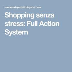 Shopping senza stress: Full Action System