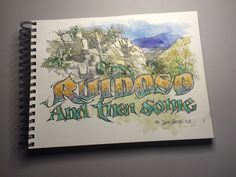 """""""RUIDOSO, NEW MEXICO and then some"""", more to come in 2017."""