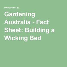 Gardening Australia - Fact Sheet: Building a Wicking Bed