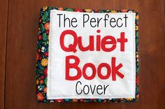 The Perfect Quiet Book Cover Tutorial