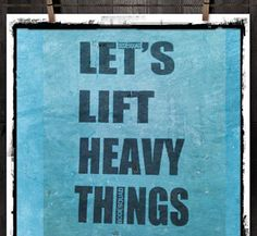 Let's Lift Heavy Things!  #fitness #inspiration #liftheavy