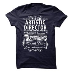 I am an Artistic Director T Shirts, Hoodies. Check price ==► https://www.sunfrog.com/LifeStyle/I-am-an-Artistic-Director-18484079-Guys.html?41382 $23