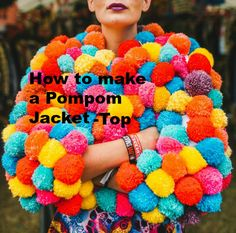 How to make a Pom Pom jacket. Festival Mode, Festival Looks, Festival Dress, Festival Outfits, Festival Fashion, Diy Festival Clothes, Festival Style, Festival Makeup, Diy Outfits