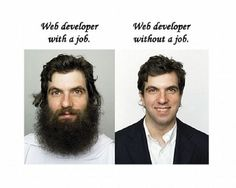 Web developer with a job vs. web developer without a job. Xbox One Spiele, Illinois, Programming Humor, Computer Programming, Tech Humor, Geek Humour, Job Humor, Computer Science, Computer Humor