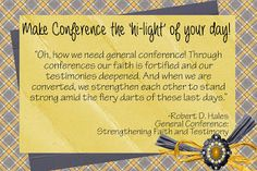 """LDS Handouts. VT gift for November or may. Give a copy of the Ensign with a highlighter.  """"Make general conference the 'hi-light' of your life"""""""