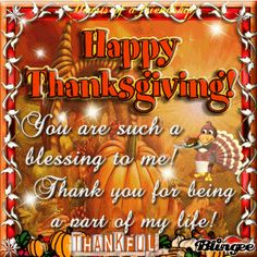 Happy Thanksgiving You are such a blessing to me animated thanksgiving happy thanksgiving graphic thanksgiving quote thanksgiving greeting thanksgiving friend thanksgiving blessings thanksgiving friends and family Happy Thanksgiving Friends, Happy Thanksgiving Wallpaper, Thanksgiving Day 2019, Thanksgiving Messages, Thanksgiving Pictures, Thanksgiving Blessings, Thanksgiving Greetings, Vintage Thanksgiving, Thanksgiving Quotes Friendship