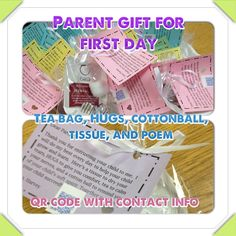 Parent gift for first day of kindergarten (My copy of the poem is here: http://www.teacherspayteachers.com/Product/First-Day-Priority-Checklist-and-Parent-Gift-Tag-Poem-775010), but I can't take credit for the poem.