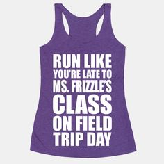 Run Like You're Late To Ms. Frizzle's...   T-Shirts, Tank Tops, Sweatshirts and Hoodies   HUMAN