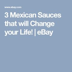3 Mexican Sauces that will Change your Life! | eBay