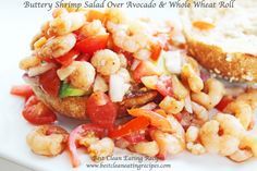 clean eating dinner idea - shrimp salad over avocado & whole wheat #cleaneating #eatclean #healthyrecipes