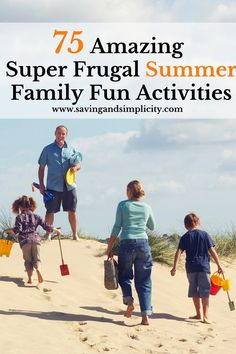 Whether you are looking to spend a family fun day together or just keep the kids occupied. Here are 75 amazing super frugal summer family fun activities.