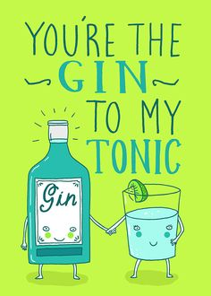 Gin To My Tonic. Are they the milk to your cookies? The barnacle to your boat? Then send this adorable Whale And Bird card on Valentine's Day. Card with a drawing of a bottle of gin and a glass of tonic that says you're the gin to my tonic. Boyfriend Cookies, Gin Quotes, Anniversary Quotes Funny, Valentine's Day Drinks, Le Gin, Wedding Aniversary, Gin Gifts, Gin Recipes, Husband Humor
