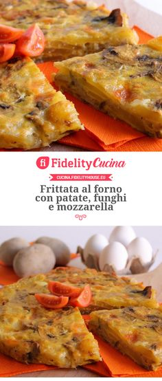 Frittata al forno con patate, funghi e mozzarella Brunch, Fish And Chips, Antipasto, Crepes, Finger Foods, Mozzarella, Italian Recipes, Sweet Recipes, Good Food