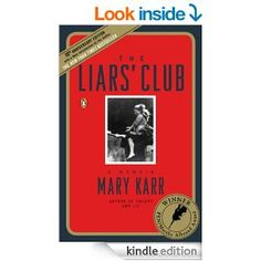 "Amazon.com: The Liars' Club: A Memoir eBook: Mary Karr: Books - ""Dazzing, prizewinning, wickedly funny tale of Mary Karr's hardscrabble Texas childhood"""