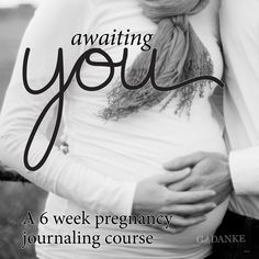 Awaiting You: 6-week pregnancy journaling course and kit
