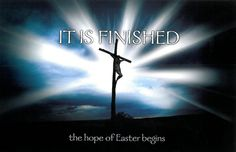 "The hope of Easter begins with Jesus saying, ""It is finished."" https://www.facebook.com/mannaexpressonline/photos/10151953856446755"