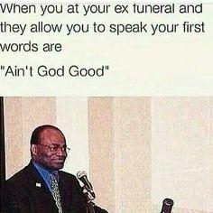 Aint God good