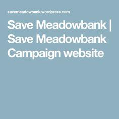 Save Meadowbank   Save Meadowbank Campaign website
