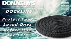 #Donaghys #Dockline Protect Your Loved Ones Before It Is Too Late  #EastMarine eastmarineasia.com