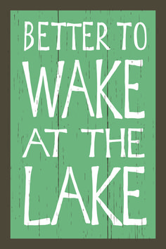 Look at this My Word! 'Wake At the Lake' Wall Décor on today! Lake House Signs, Cottage Signs, Lake Signs, Beach Signs, Cabin Signs, Lake Quotes, Sign Quotes, Lake Decor, Lake Beach
