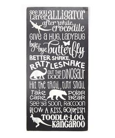 Love this Black 'Later Alligator' Wall Sign on #zulily! #zulilyfinds