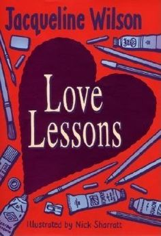 Love Lessons by Jacqueline Wilson. More early than but I'm pinning it 'cos I simply adore all of her books I Love Books, Books To Read, My Books, Jacqueline Wilson Books, Books For Teens, Teen Books, Roman, Best Authors, 90s Nostalgia