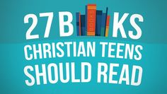 27 Books Christian Teens Should Read (And Grownups Should Too) // via http://therebelution.com