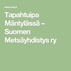 Tapahtuipa Mäntylässä – Suomen Metsäyhdistys ry